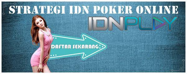 Strategi Main IDN Poker Online Ala Profesional